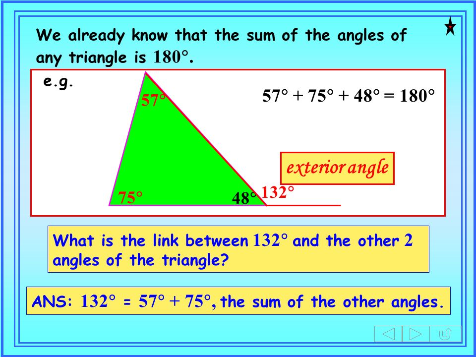 75 57 48 132 We already know that the sum of the angles of any triangle is 180.