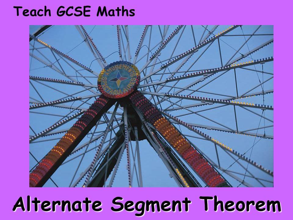 Teach GCSE Maths Alternate Segment Theorem