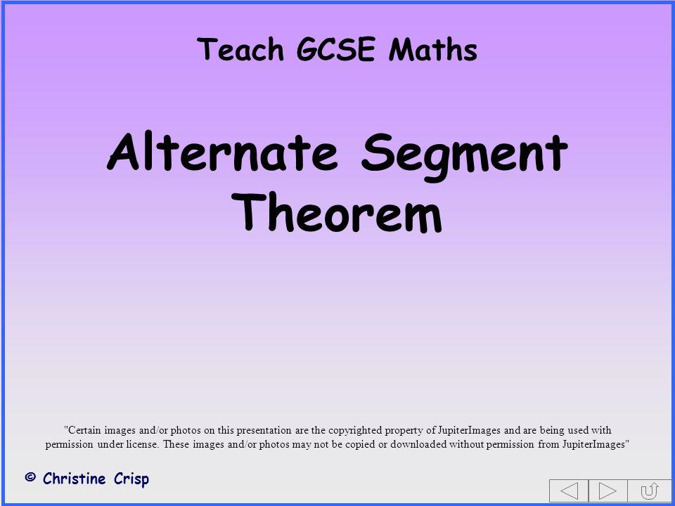 Teach GCSE Maths Alternate Segment Theorem © Christine Crisp