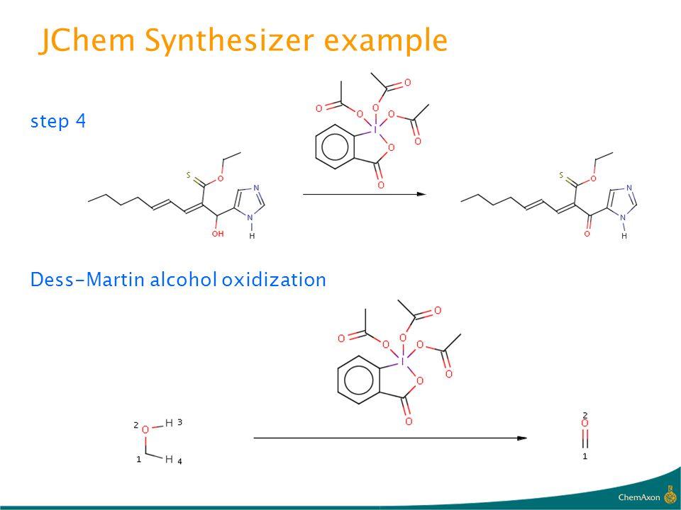 step 4 Dess-Martin alcohol oxidization JChem Synthesizer example