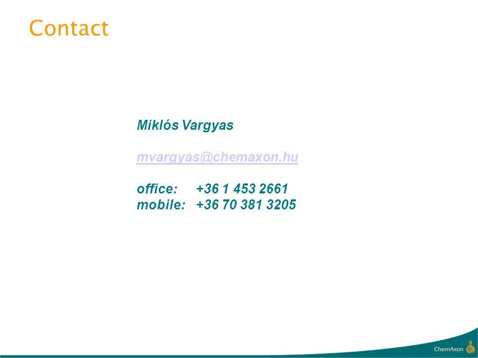 Contact Miklós Vargyas mvargyas@chemaxon.hu office: +36 1 453 2661 mobile:+36 70 381 3205