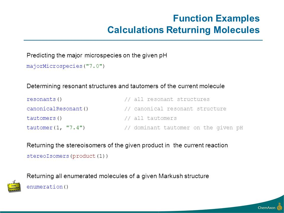 Function Examples Calculations Returning Molecules Predicting the major microspecies on the given pH majorMicrospecies(