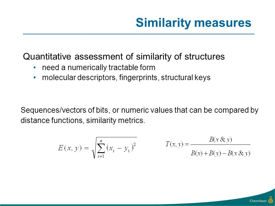 Sequences/vectors of bits, or numeric values that can be compared by distance functions, similarity metrics. Quantitative assessment of similarity of