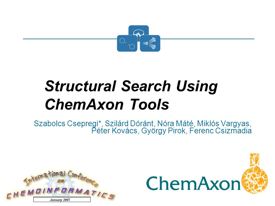 Slide 2 Structural Search Using ChemAxon Tools ICCI Pune India, January 2007 JChem version 3.2 2 Structural Search Using ChemAxon Tools Introduction Search types in JChem Interfaces Search options and features The Chemical Terms language (search result filtering) Performance Applications Future plans All examples were generated by Marvin