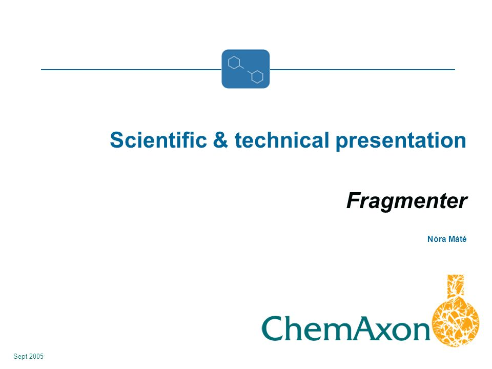 Scientific & technical presentation Fragmenter Nóra Máté Sept 2005
