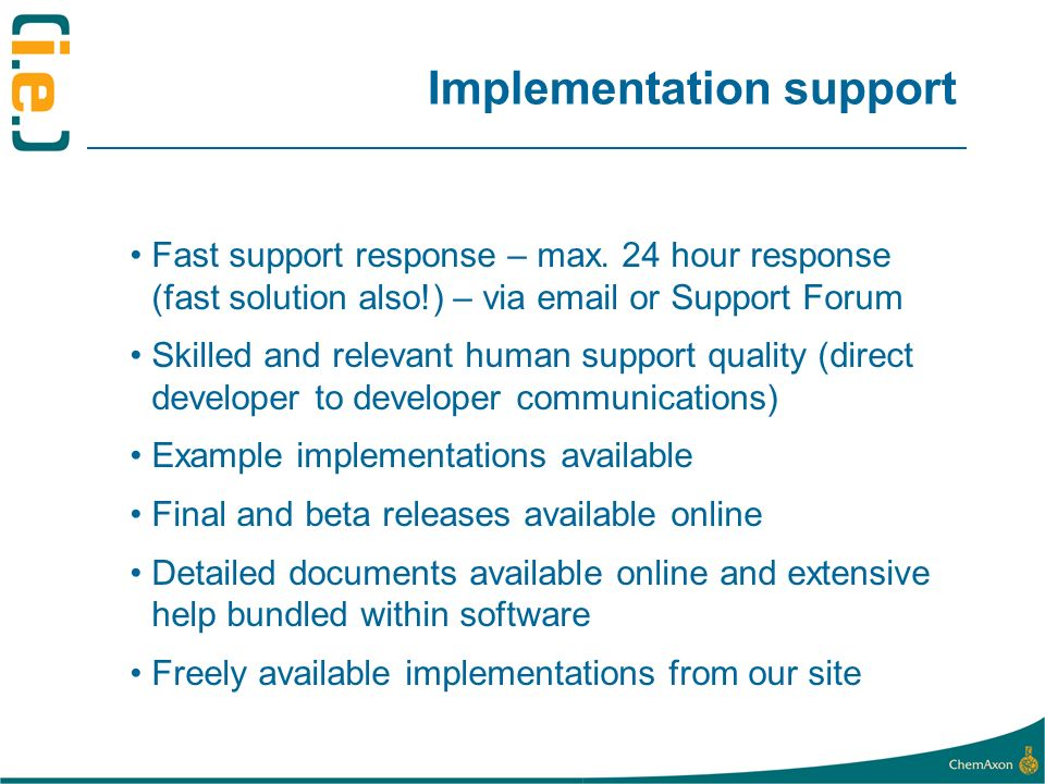 Implementation support Fast support response – max.