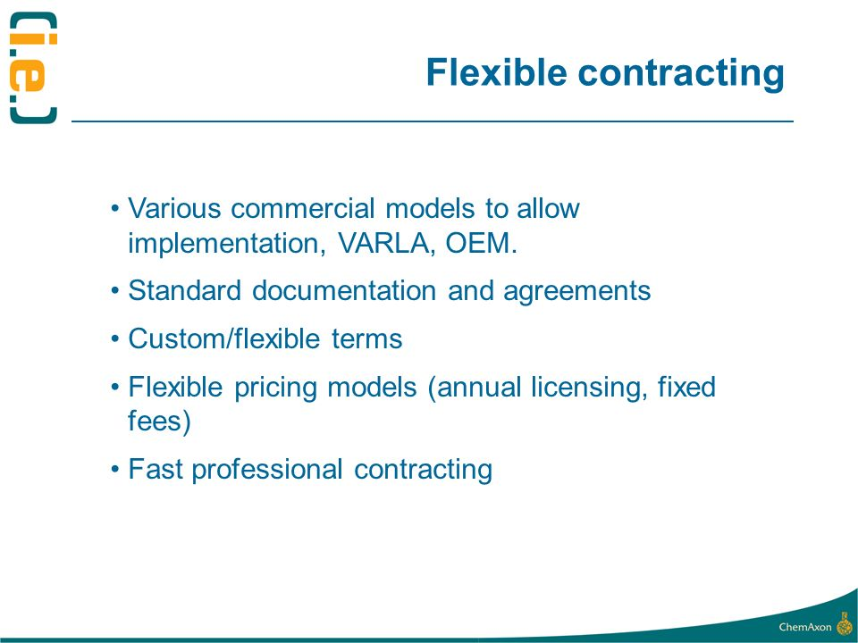 Flexible contracting Various commercial models to allow implementation, VARLA, OEM.
