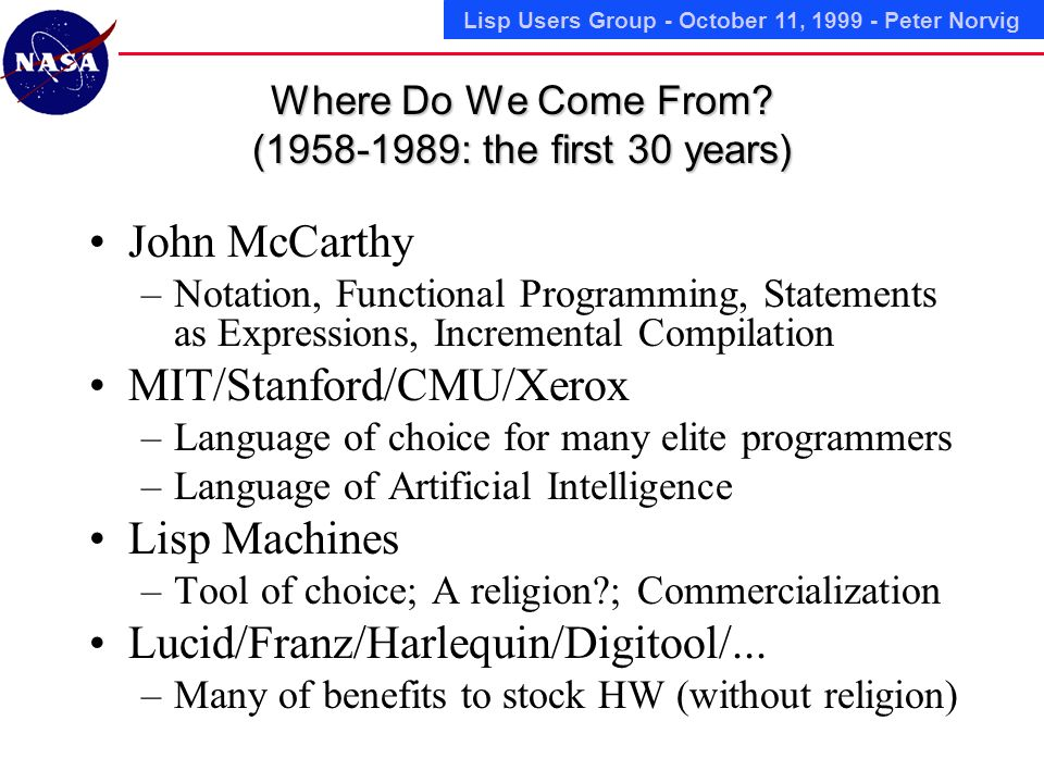 Lisp Users Group - October 11, 1999 - Peter Norvig Where Do We Come From.