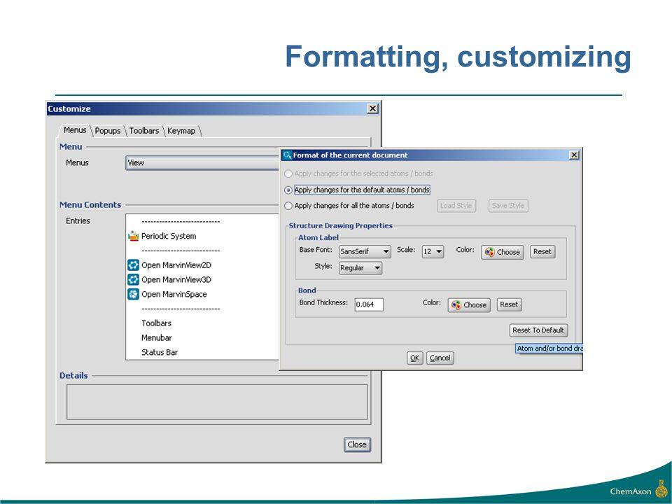 Formatting, customizing