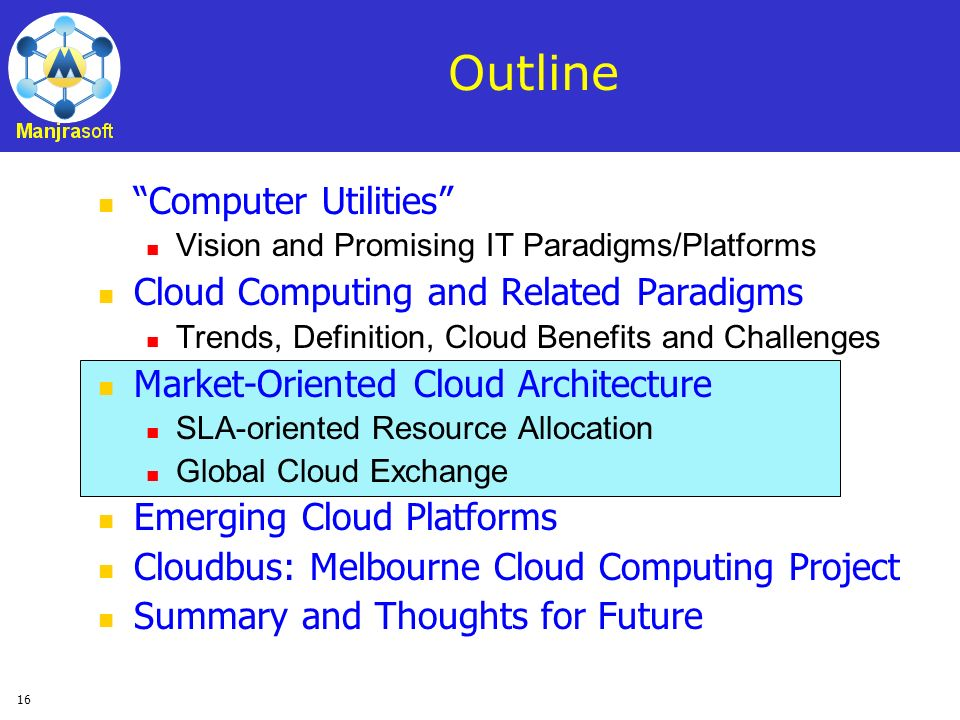 16 Outline Computer Utilities Vision and Promising IT Paradigms/Platforms Cloud Computing and Related Paradigms Trends, Definition, Cloud Benefits and