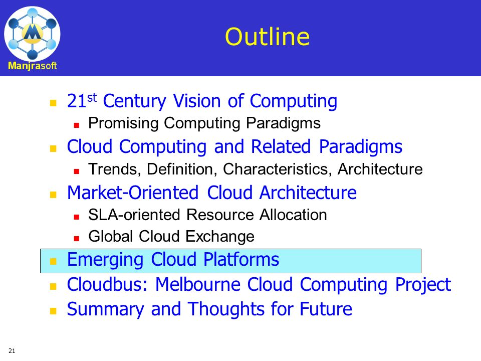 21 Outline 21 st Century Vision of Computing Promising Computing Paradigms Cloud Computing and Related Paradigms Trends, Definition, Characteristics,