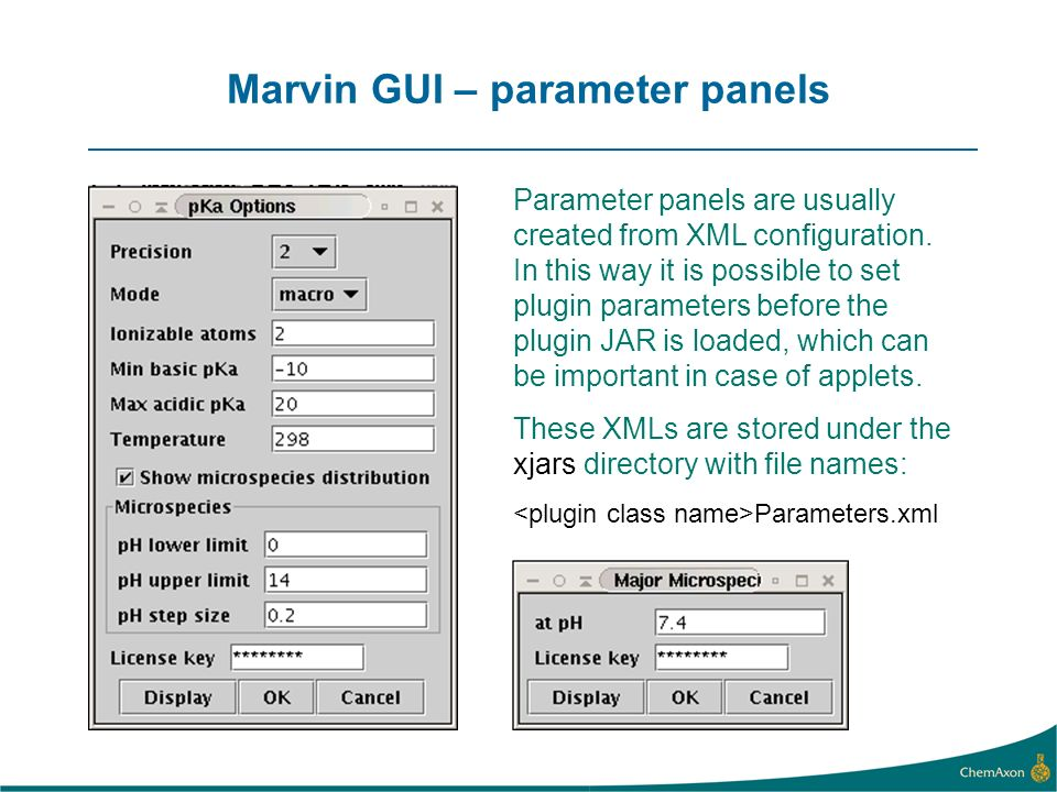 Marvin GUI – parameter panels Parameter panels are usually created from XML configuration.
