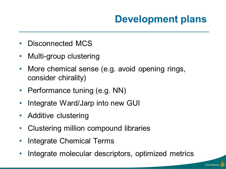 Development plans Disconnected MCS Multi-group clustering More chemical sense (e.g.