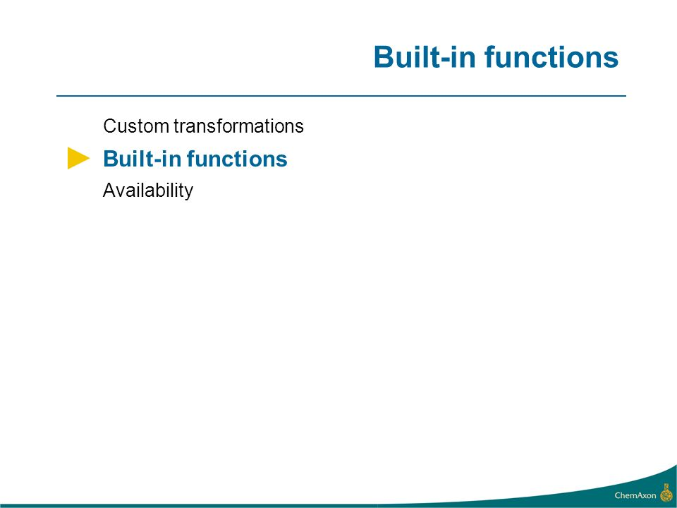 Built-in functions Custom transformations Built-in functions Availability