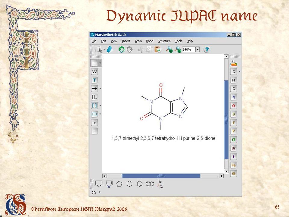 ChemAxon European UGM Visegrad 2008 65 Dynamic IUPAC name