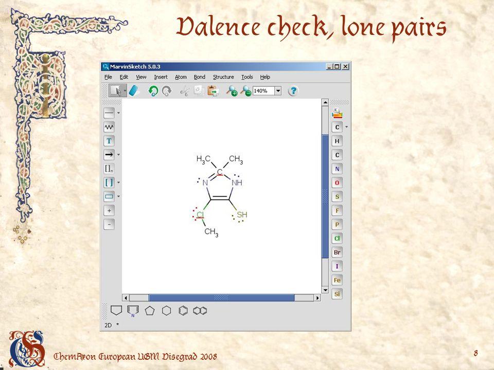 ChemAxon European UGM Visegrad 2008 8 Valence check, lone pairs