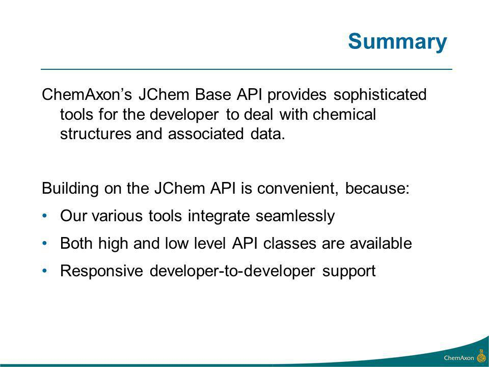 Summary ChemAxons JChem Base API provides sophisticated tools for the developer to deal with chemical structures and associated data. Building on the