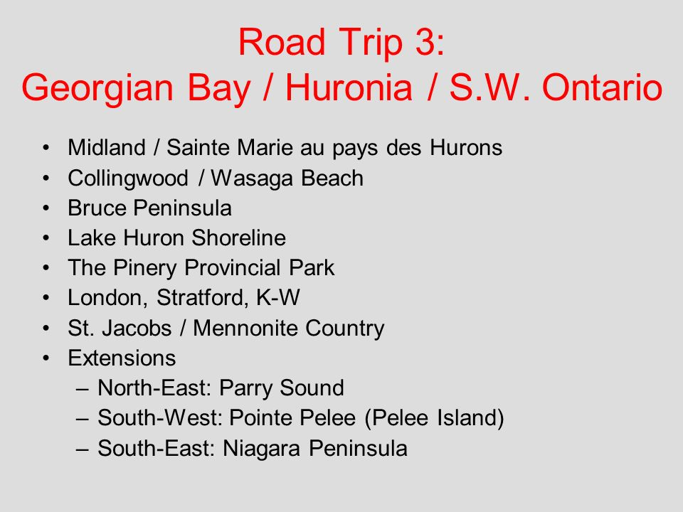 Road Trip 3: Georgian Bay / Huronia / S.W.