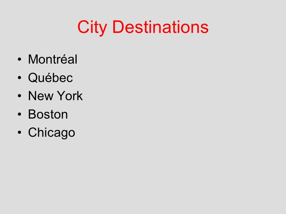 City Destinations Montréal Québec New York Boston Chicago