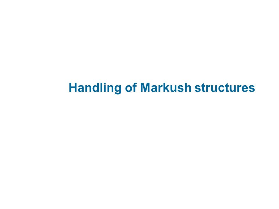 Handling of Markush structures