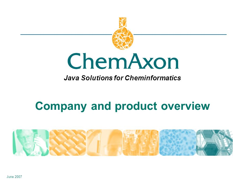 JChem Development History 2000 Oracle, MySQL, SQLServer, Access, hashed fingerprints, substructure and similarity search DB2, PostgreSQL, Rgroup searching Reaction searching, fragmentation, reaction processing, standardization, pharmacophores, screening 20022001 Clustering, diversity 2003 Cartridge, enhanced stereo searching, recursive SMARTS, Chemical Terms, virtual synthesis R-decomposition, R-enumeration, reaction library, custom fingerprints, random synthesis, link nodes… 20042005 JChem Base http://www.chemaxon.com/JChem_Base.ppt http://www.chemaxon.com/JChem_Base.ppt JChem Cartridge http://www.chemaxon.com/JChem_Cartridge.ppt http://www.chemaxon.com/JChem_Cartridge.ppt 2006 Tautomer search, Instant JChem Markush database, reaction similarity, Library MCS, GUI for Standardizer/ Reactor … 2007 Calculated columns, Installer, Tautomer Duplicate filtering, Query tables, Speed enhancements for JChem Cartridge form design, relational data for Instant JChem