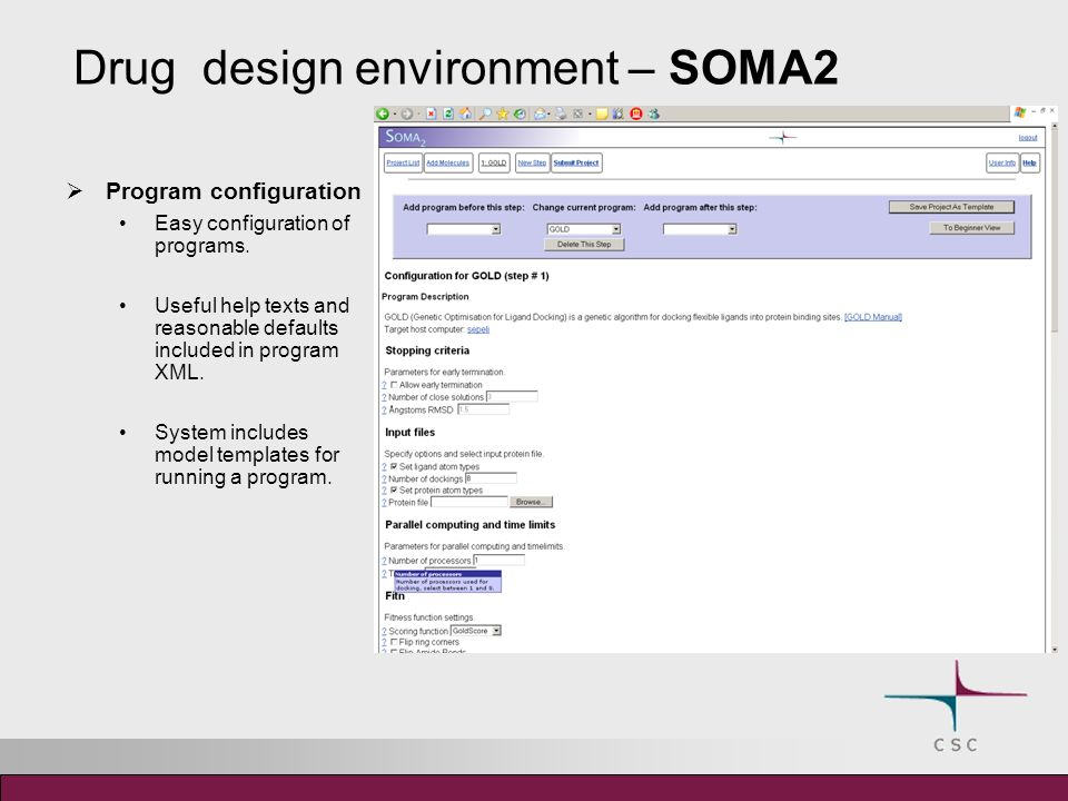 Drug design environment – SOMA2 Program configuration Easy configuration of programs.