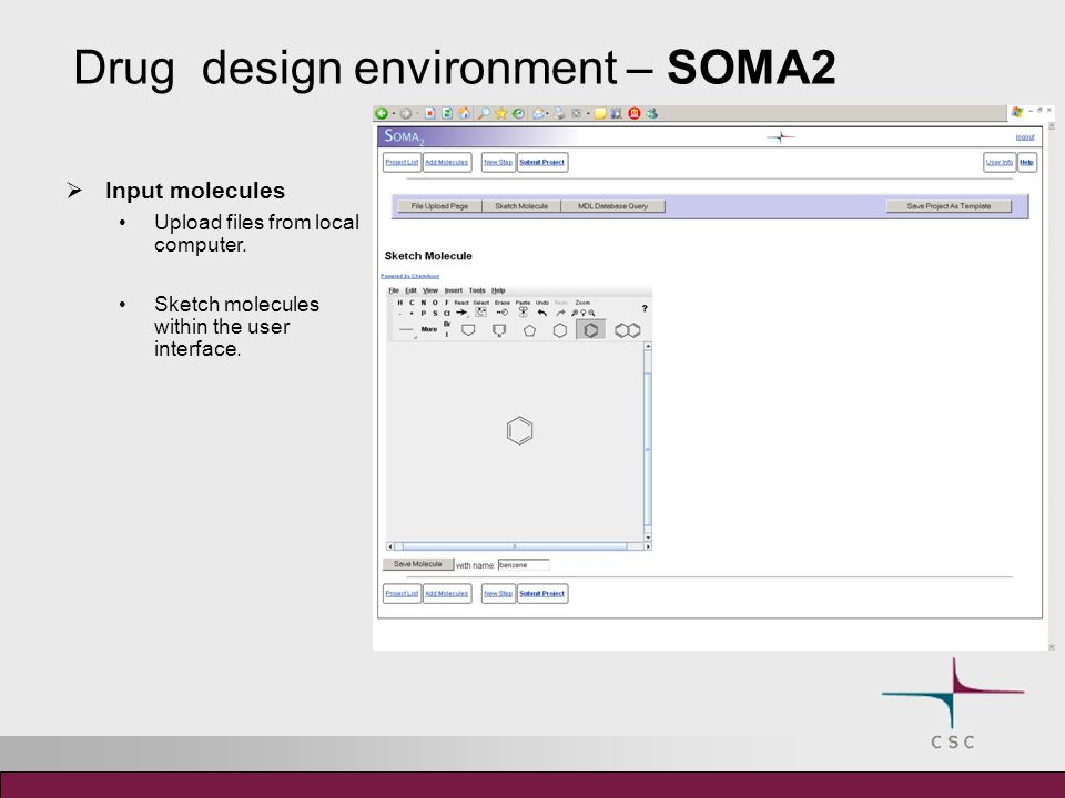 Drug design environment – SOMA2 Input molecules Upload files from local computer.