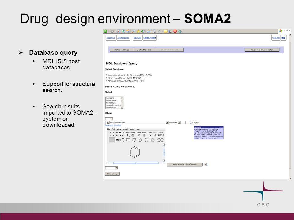 Drug design environment – SOMA2 Program configuration Easy configuration of programs.