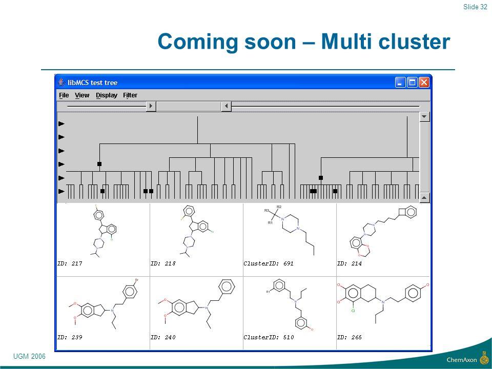 UGM 2006 Slide 32 Coming soon – Multi cluster