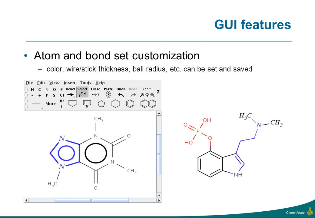 GUI features Atom and bond set customization –color, wire/stick thickness, ball radius, etc.