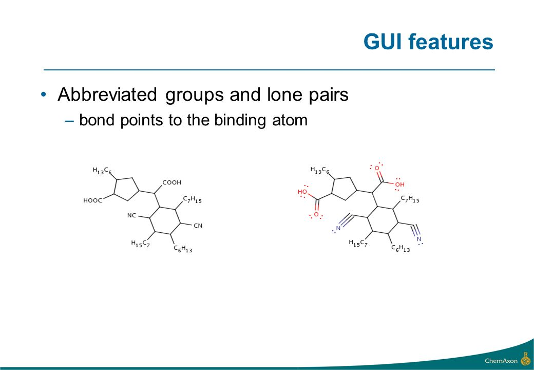 GUI features Abbreviated groups and lone pairs –bond points to the binding atom