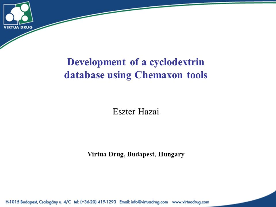 Development of a cyclodextrin database using Chemaxon tools Eszter Hazai Virtua Drug, Budapest, Hungary