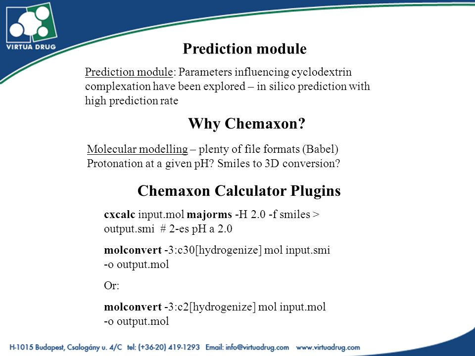 Prediction module: Parameters influencing cyclodextrin complexation have been explored – in silico prediction with high prediction rate Why Chemaxon.