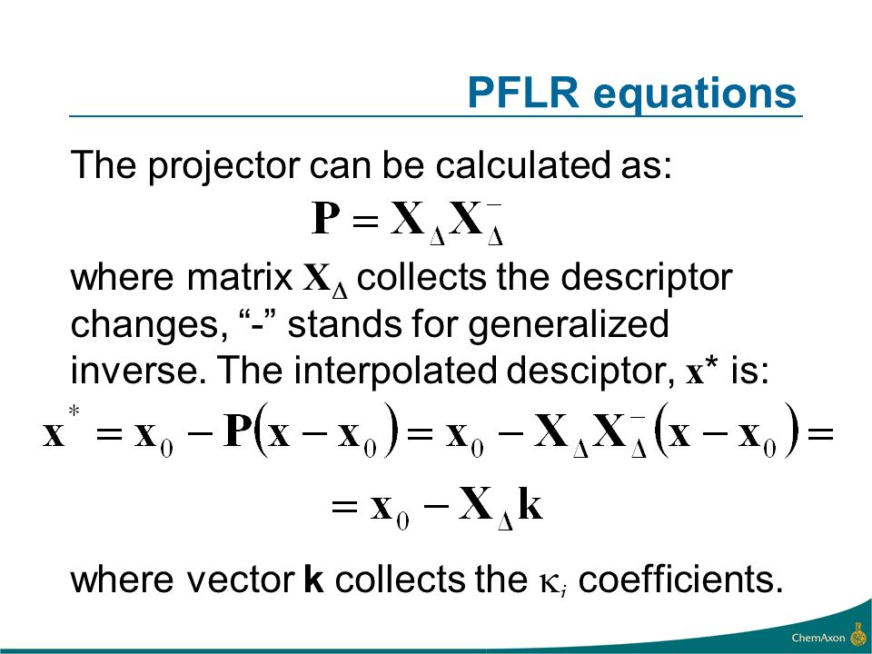 PFLR equations The projector can be calculated as: where matrix X collects the descriptor changes, - stands for generalized inverse.