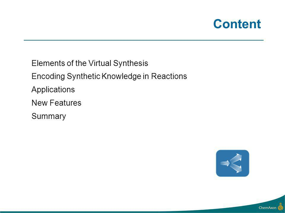Content Elements of the Virtual Synthesis Encoding Synthetic Knowledge in Reactions Applications New Features Summary