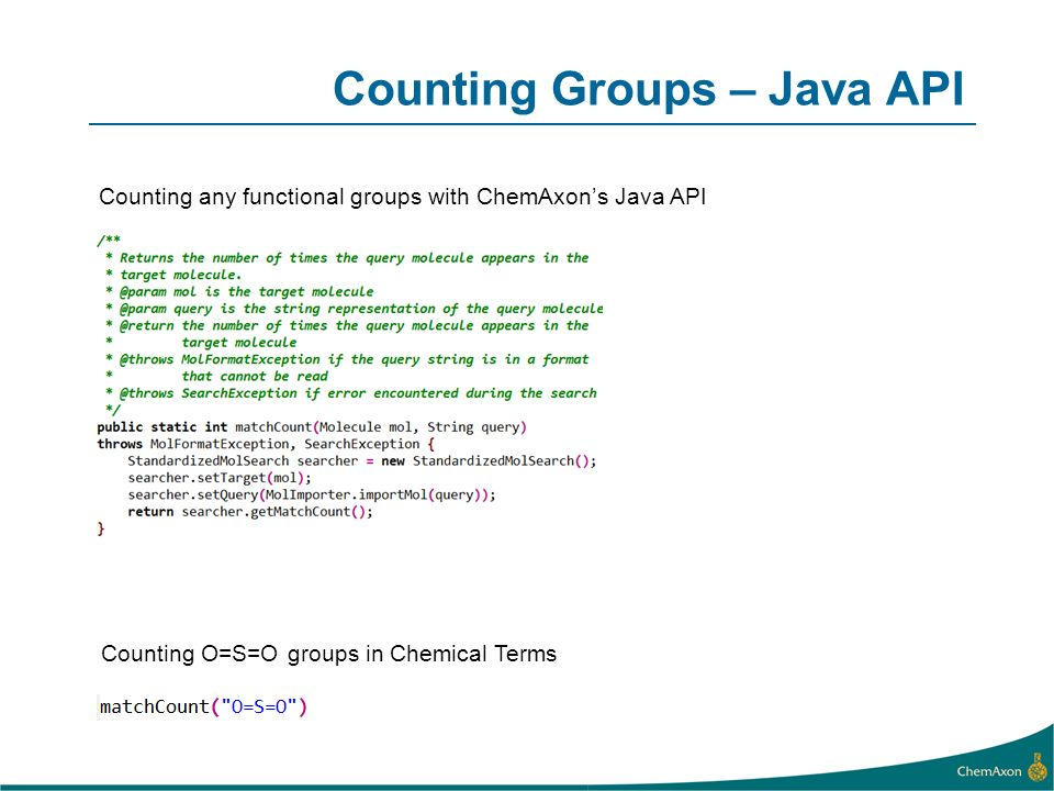 Counting Groups – Java API Counting any functional groups with ChemAxons Java API Counting O=S=O groups in Chemical Terms