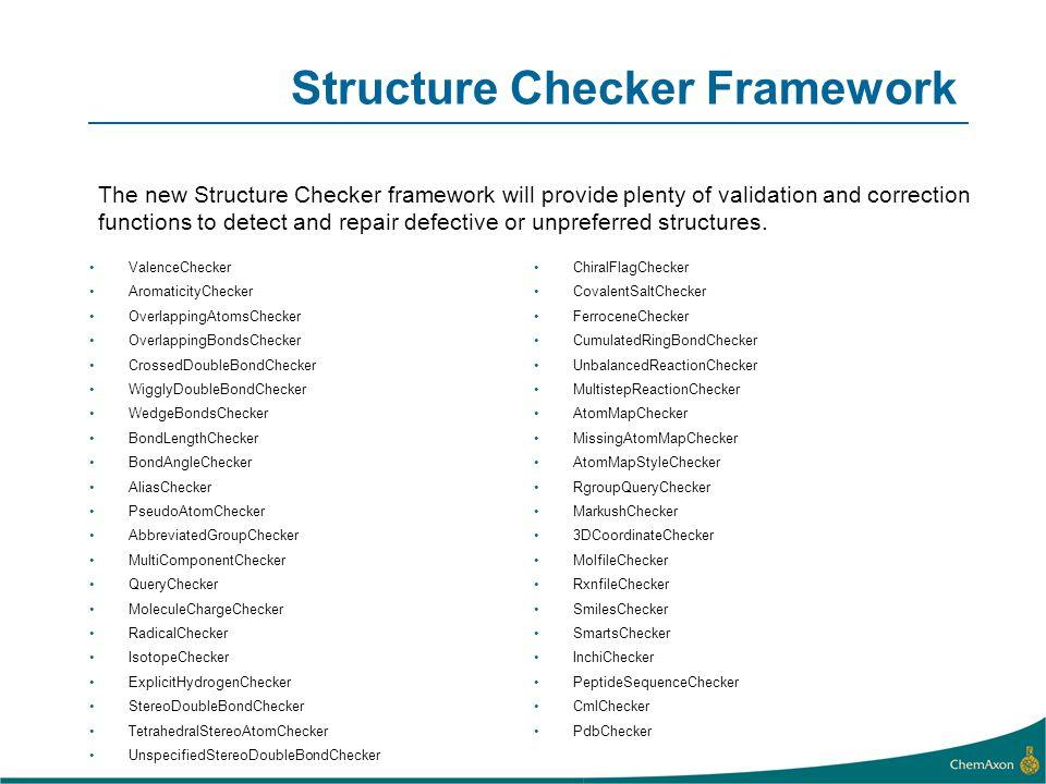 Structure Checker Framework ValenceChecker AromaticityChecker OverlappingAtomsChecker OverlappingBondsChecker CrossedDoubleBondChecker WigglyDoubleBon