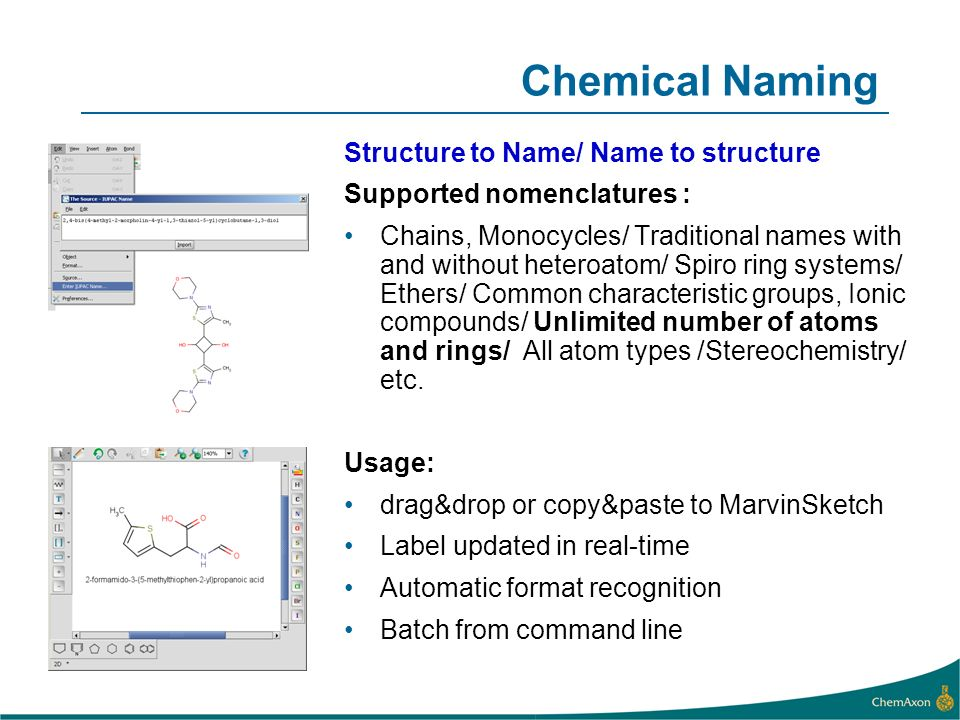 JChem for Excel Microsoft Excel integrated solution for Marvin and JChem functionality Use Excels powerful features: Functions, Sorting, Filtering, Charts… Implemented in C#.NET, and Visual Studio –Proof that ChemAxon APIs can be used in a Java-less.NET environment Easy to install and deploy UNDER DEVELOPMENT