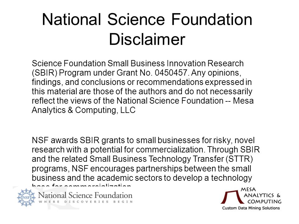 National Science Foundation Disclaimer Science Foundation Small Business Innovation Research (SBIR) Program under Grant No. 0450457. Any opinions, fin