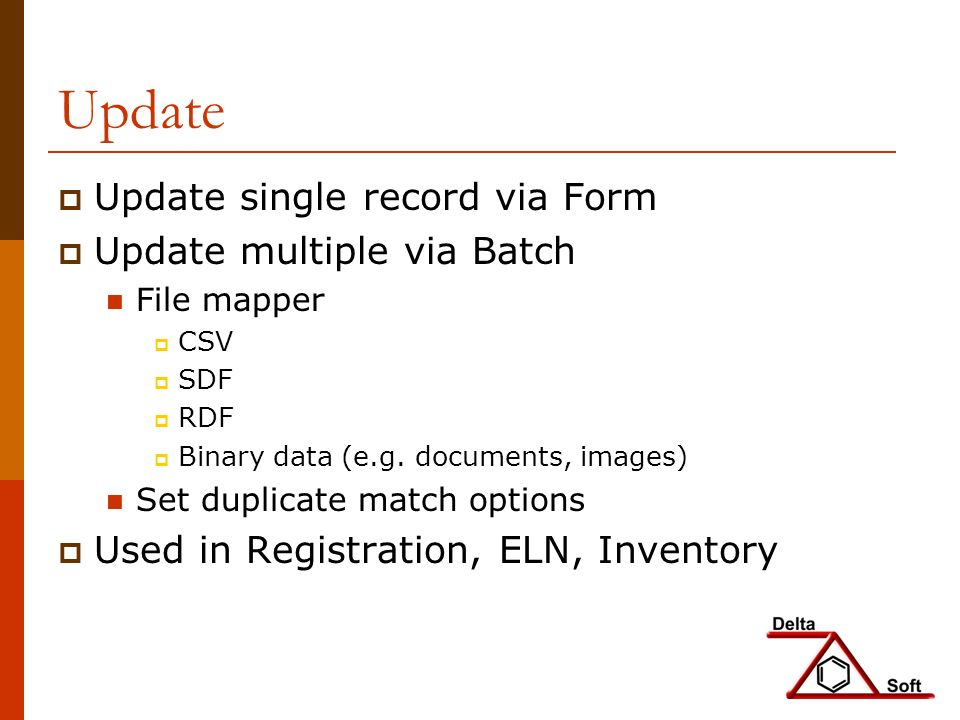 Update Update single record via Form Update multiple via Batch File mapper CSV SDF RDF Binary data (e.g.