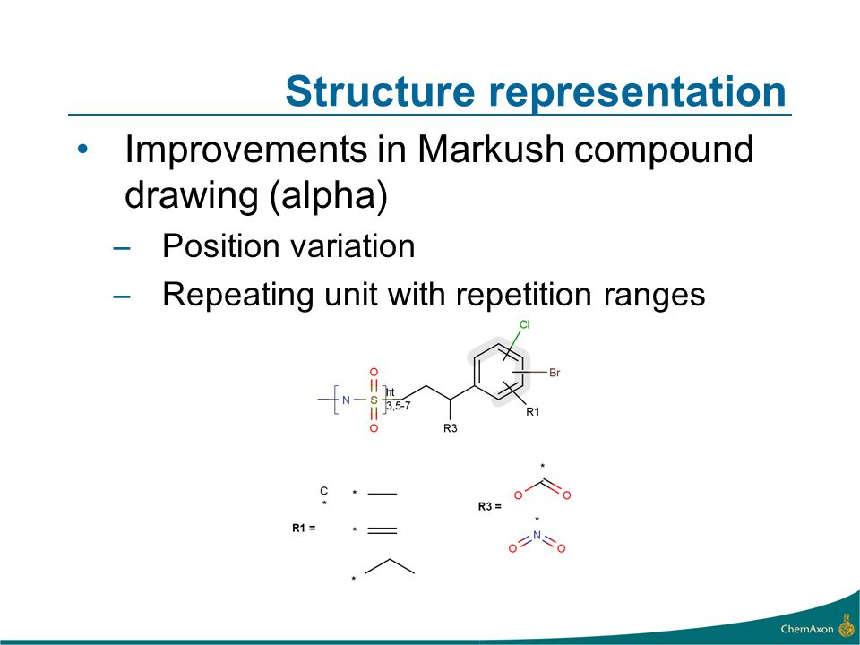 Structure representation Improvements in Markush compound drawing (alpha) –Position variation –Repeating unit with repetition ranges