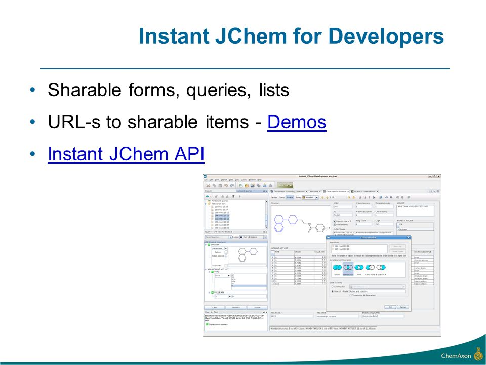Instant JChem for Developers Sharable forms, queries, lists URL-s to sharable items - DemosDemos Instant JChem API