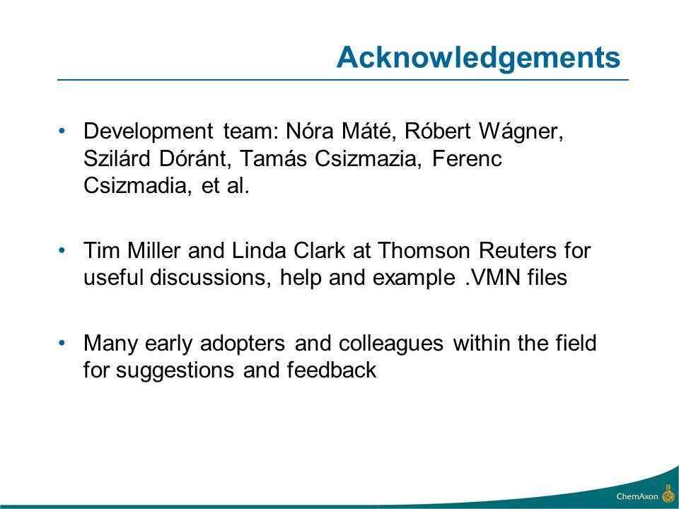 Acknowledgements Development team: Nóra Máté, Róbert Wágner, Szilárd Dóránt, Tamás Csizmazia, Ferenc Csizmadia, et al. Tim Miller and Linda Clark at T