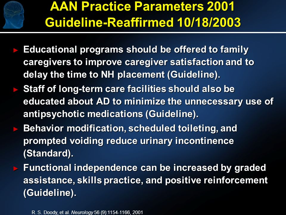 Educational programs should be offered to family caregivers to improve caregiver satisfaction and to delay the time to NH placement (Guideline).