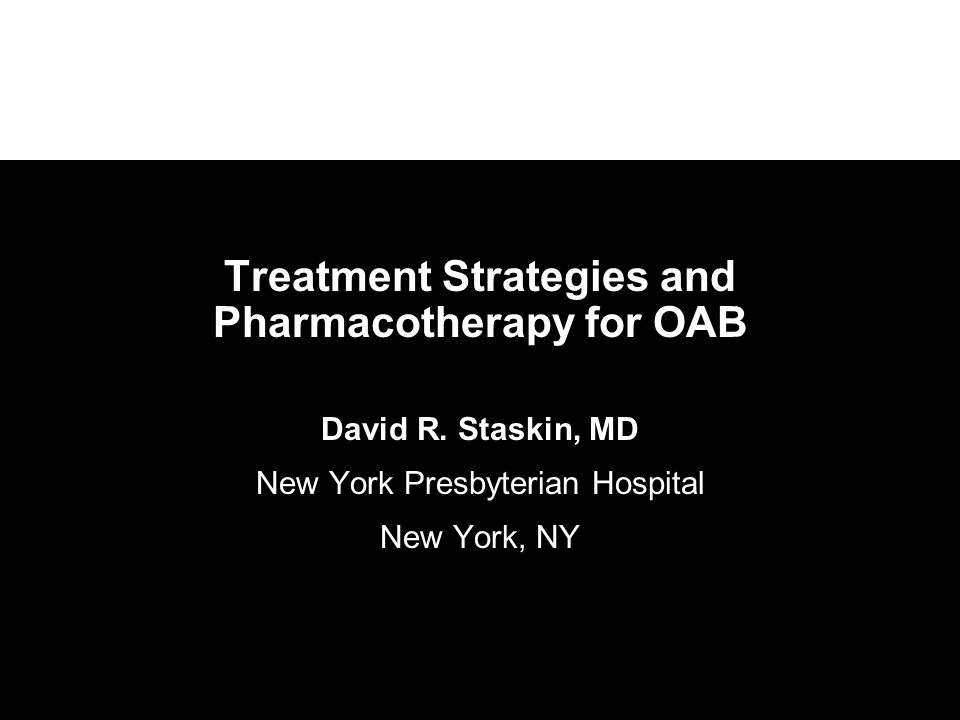 Treatment Strategies and Pharmacotherapy for OAB David R.