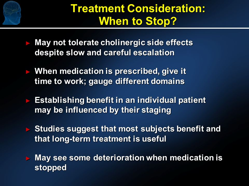 Treatment Consideration: When to Stop.