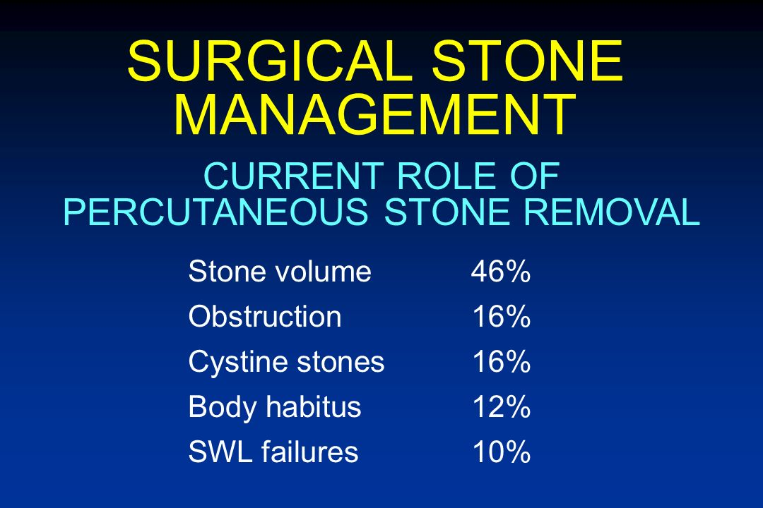 Large stone massObstruction Anatomic abnormalitySWL failure Horseshoe, divertic Certainty of resultsCystine stones Obesity STONE MANAGEMENT PNL IN THE AGE OF SWL