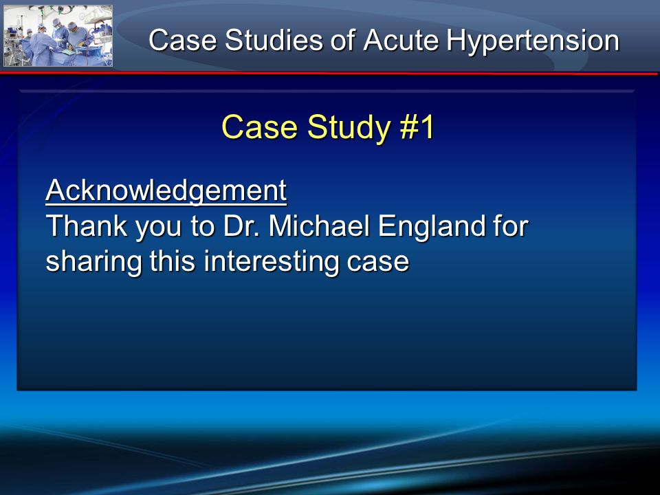 In the OR – the drugs CPB SNP CLV NTG SNP sodium nitroprusside CLV clevidipine NTG nitroglycerin Clevidipine dose adjustment (mg/hr) Induction Incision 10 0 24 6 8 Case Study 1: Type A Aortic Dissection