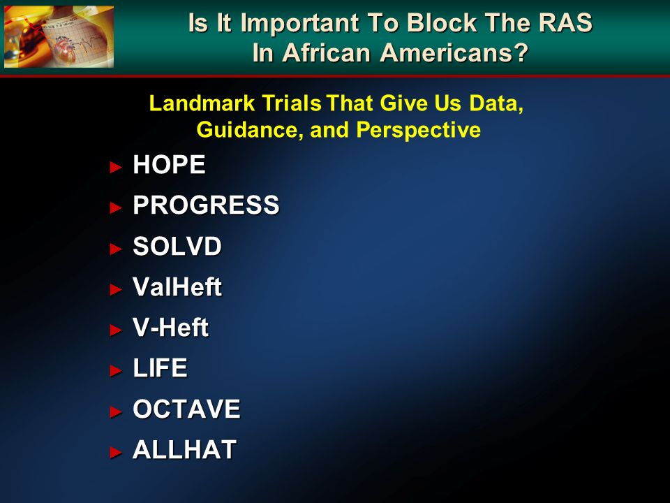 Is It Important To Block The RAS In African Americans? HOPE HOPE PROGRESS PROGRESS SOLVD SOLVD ValHeft ValHeft V-Heft V-Heft LIFE LIFE OCTAVE OCTAVE A