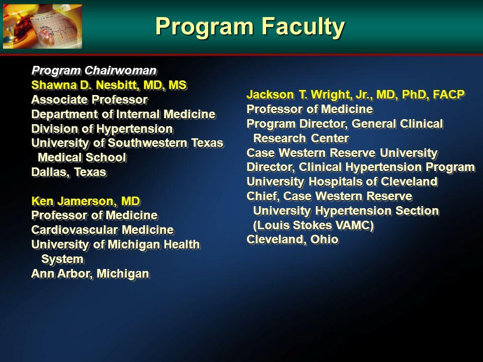 Program Faculty Program Chairwoman Shawna D. Nesbitt, MD, MS Associate Professor Department of Internal Medicine Division of Hypertension University o